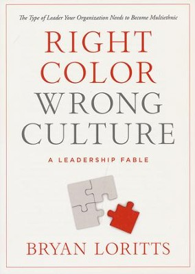 Right Color, Wrong Culture   -     By: Bryan Loritts