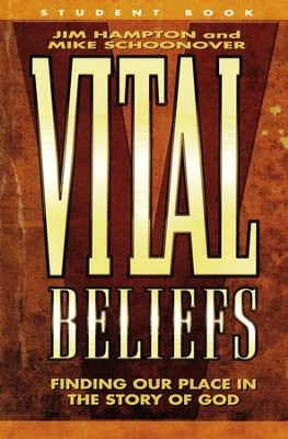 Vital Beliefs: Finding Our Place in the Story of God - Pupil Book  -     By: Mike Schoonover, Jim Hampton