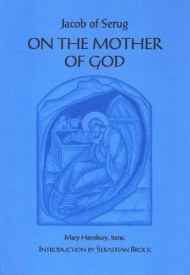 On the Mother of God (Popular Patristics)   -     By: Jacob of Serug, Mary Hansbury