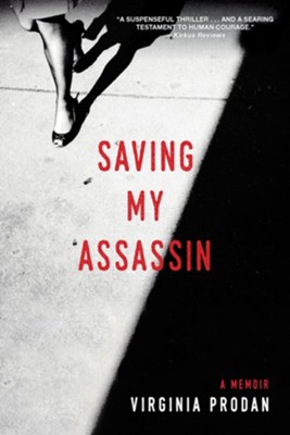 Saving My Assassin, Softcover  -     By: Virginia Prodan