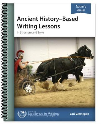 Ancient History-Based Writing Lessons (Teacher's Manual Only)  -     By: Lori Verstegen