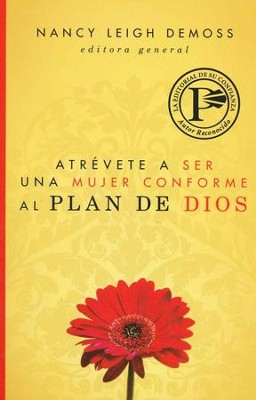 Atrevete a ser una mujer conforme al plan de Dios, Becoming God's True Woman  -     By: Nancy Leigh DeMoss