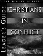 Christians in Conflict - Leader's Guide  -     By: Everett Leadingham