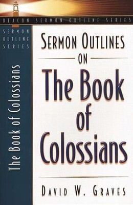 Sermon Outlines on the Book of Colossians  -     By: David Graves