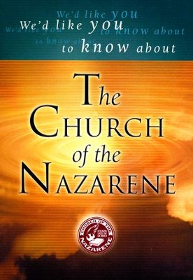 We'd Like You to Know About the Church of the Nazarene  -     By: W. Donald Wellman