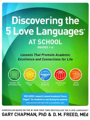 Discovering the 5 Love Languages at School: Lessons that Promote Academic Excellence and Connections for Life (Grades 1-6)  -     By: Gary Chapman, D.M. Freed