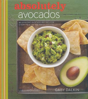 Absolutely Avocados  -     By: Gaby Dalkin