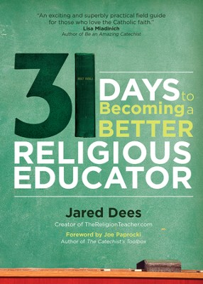 31 Days to Becoming a Better Religious Educator - eBook  -     By: Jared Dees