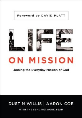 Life on Mission: Joining the Everyday Mission of God   -     By: Dustin Willis