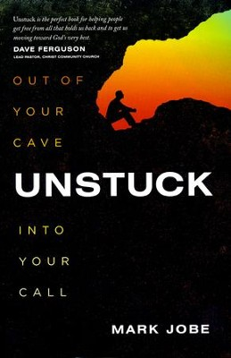Unstuck: Out of Your Cave into Your Call  -     By: Mark Jobe
