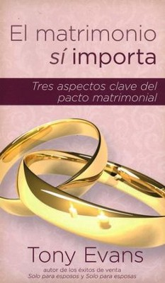 El Matrimonio Sí Importa  (Marriage Matters)   -     By: Tony Evans