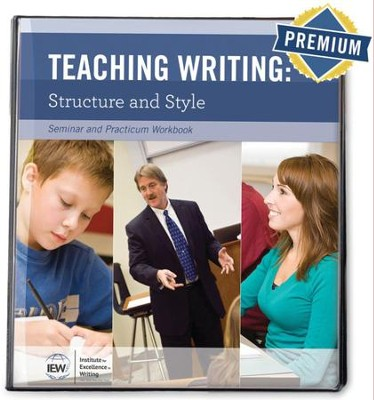 Teaching Writing: Structure and Style Seminar Workbook with One-Year Premium Subscription  -     By: Andrew Pudewa