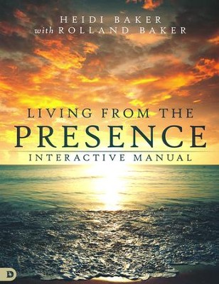 Living from the Presence Interactive Manual: Principles for Walking in the Overflow of God's Supernatural Power  -     By: Heidi Baker