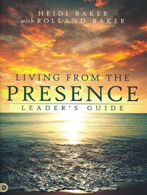 Living from the Presence Leader's Guide: Principles for Walking in the Overflow of God's Supernatural Power  -     By: Heidi Baker