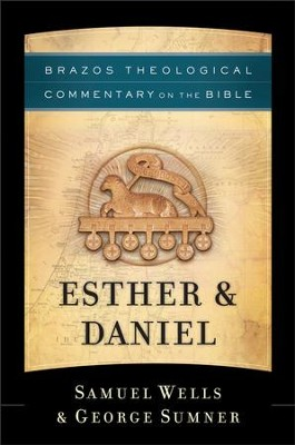 Esther & Daniel (Brazos Theological Commentary on the Bible) - eBook  -     By: Samuel Wells, George Sumner