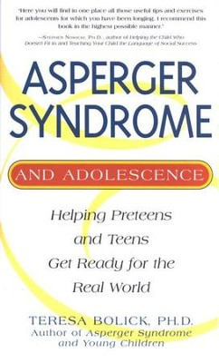 Asperger Syndrome And Adolescence  -     By: Teresa Bolick