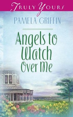 Angels To Watch Over Me - eBook  -     By: Pamela Griffin