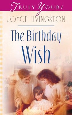 The Birthday Wish - eBook  -     By: Joyce Livingston
