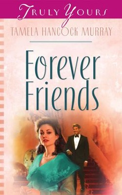 Forever Friends - eBook  -     By: Tamela Hancock Murray