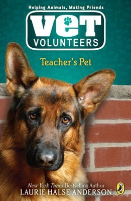 #7: Vet Volunteers, Teacher's Pet  -     By: Laurie Halse Andersen