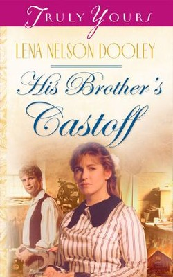 His Brother's Castoff - eBook  -     By: Lena Nelson Dooley