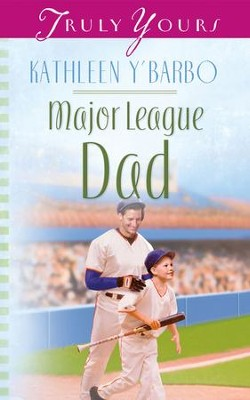 Major League Dad - eBook  -     By: Kathleen Y'Barbo