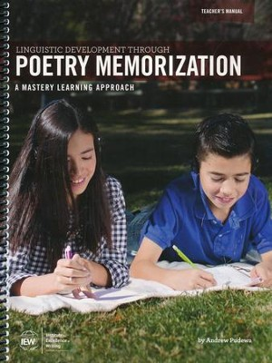 Linguistic Development through Poetry Memorization Teacher's Manual  -     By: Andrew Pudewa