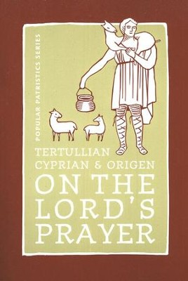 On the Lord's Prayer (Popular Patristics)   -     Translated By: Alistair Stewart-Sykes     By: Tertullian, Cyprian, Origen