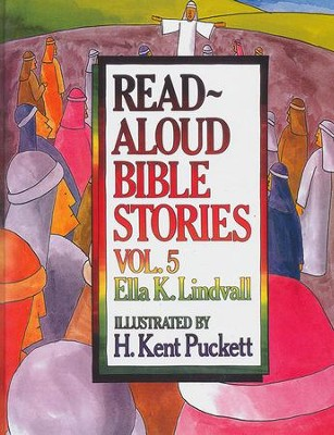 Read-Aloud Bible Stories, Volume 5  -     By: Ella K. Lindvall