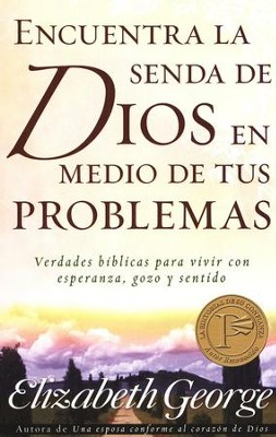 Encuentra la Senda de Dios en Medios de tus Problemas  (Finding God's Path Through Your Trials)   -     By: Elizabeth George