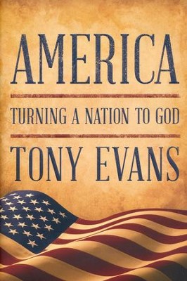 America: Turning a Nation to God   -     By: Tony Evans