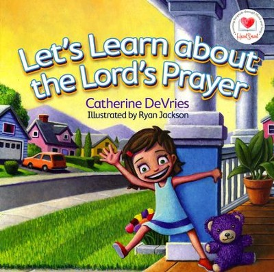 Let's Learn About the Lord's Prayer  -     By: Catherine DeVries