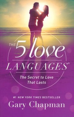 The 5 Love Languages: The Secret to Love that Lasts,  New Edition  -     By: Gary Chapman