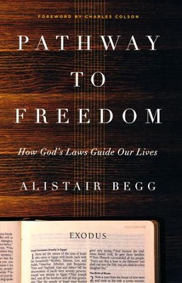 Pathway to Freedom: How God's Laws Guide Our Lives  -     By: Alistair Begg