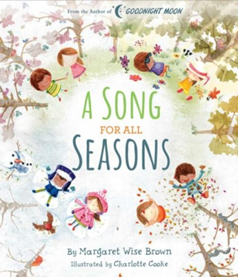 A Song for All Seasons  -     By: Margaret Wise Brown     Illustrated By: Charlotte Cooke