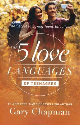 The 5 Love Languages of Teenagers: The Secret to Loving Teens Effectively  -     By: Gary Chapman