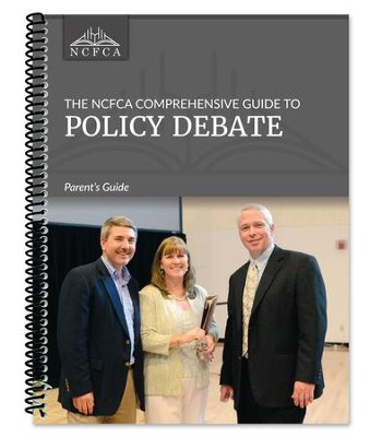 The NCFCA Comprehensive Guide to Policy Debate Parent's Guide  -
