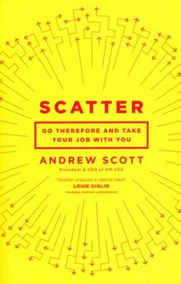 Scatter: Go Therefore and Take Your Job With You  -     By: Andrew Scott