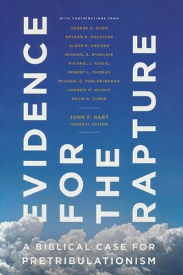 Evidence for the Rapture: A Biblical Case for Pretribulationism  -     Edited By: John F. Hart     By: Various Authors
