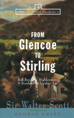 From Glencoe to Stirling: Rob Roy, The Highlanders, and Scotland's Chivalric Age  -     By: Sir Walter Scott