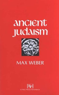 Ancient Judaism   -     By: Max Weber