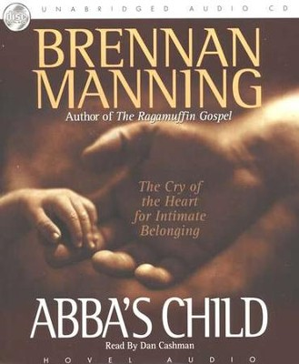 Abba's Child - audiobook on CD   -     By: Brennan Manning