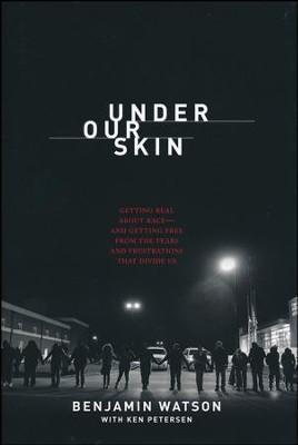 Under Our Skin: Getting Real About Race   -     By: Benjamin Watson, Ken Petersen