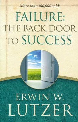 Failure: The Back Door to Success   -     By: Erwin W. Lutzer
