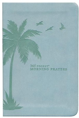 365 Pocket Morning Prayers: Strength and Joy to Begin Each Day  -     By: David R. Veerman, The Barton-Veerman Co.