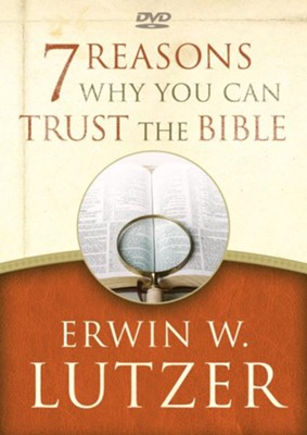 7 Reasons Why You Can Trust the Bible DVD, repackaged  -     By: Erwin W. Lutzer