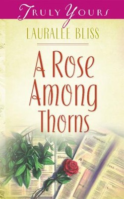 A Rose Among Thorns - eBook  -     By: Lauralee Bliss