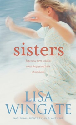 Sisters  -     By: Lisa Wingate
