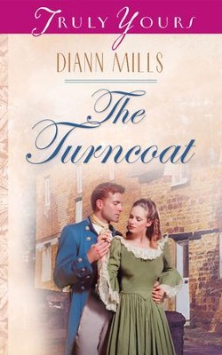The Turncoat - eBook  -     By: Diann Mills