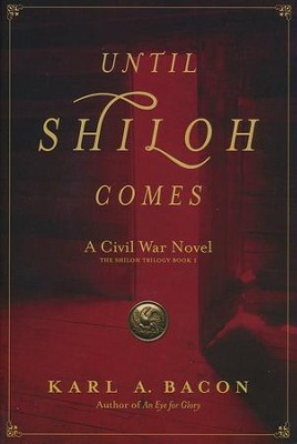Until Shiloh Comes  -     By: Karl Bacon